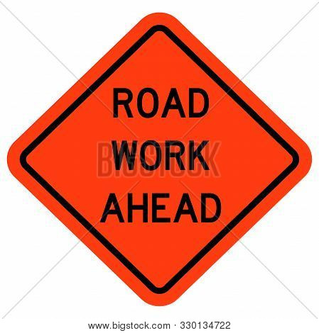 Road Work Ahead Traffic Warning Sign Vector Illustration
