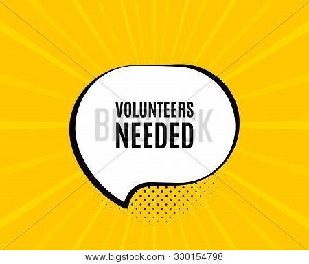 Volunteers Needed. Chat Speech Bubble. Volunteering Service Sign. Charity Work Symbol. Yellow Vector