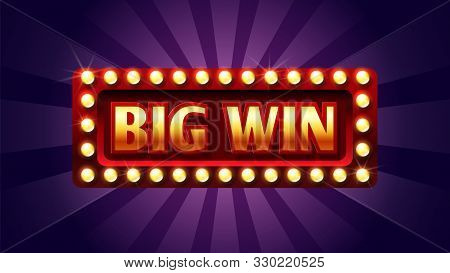 Big Win Banner. Winner Frame, Jackpot Background. Red And Gold Congratulation Frame With Lights. Ill