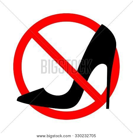Warning Banner No High Heels. Not Allowed Stiletto Heels. Ban High Heels Sign Isolated On White Back