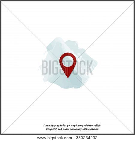 Vector Image Positioning On The Map. Mark Icon. Red Icon Location Drop Pin On White Isolated Backgro