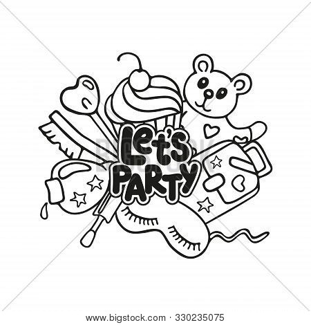 Hand Drawn Lettering Let's Party. Linear Concept For Pajama Sleepover Or Slumber Party Isolated On W