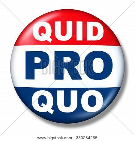Quid Pro Quo As A Business Transaction Or Unethical Political Action In Giving Something For A Favou