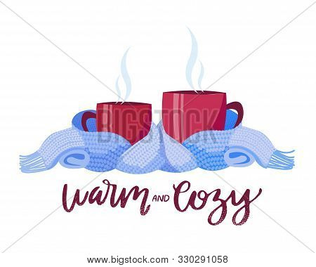 Two Vinous Mugs In Knitted Scarf. Composition Of 2 Cups With Lettering Warm Wishes And Cozy. Cups, W