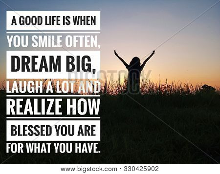 Inspirational Motivational Quote - A Good Life Is When You Smile Often, Dream Big, Laugh A Lot And R