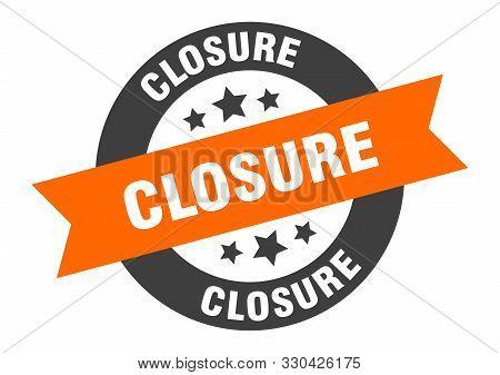 Closure Sign. Closure Orange-black Round Ribbon Sticker