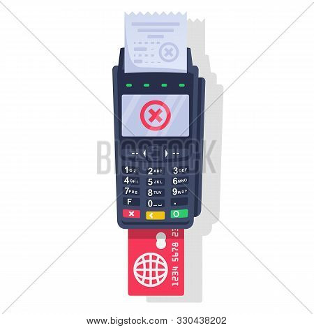 Rejected Payment Transaction. Red Cross As A Symbol Of Failure. Payment Terminal, Paper Check And Pl