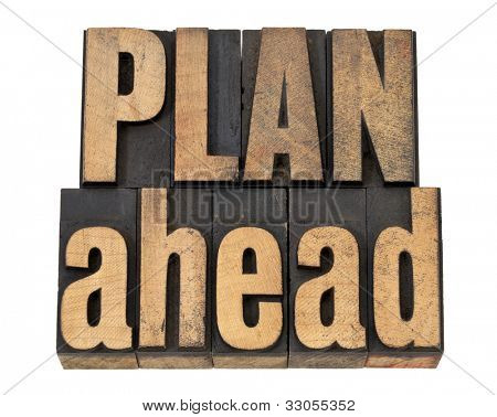 plan ahead - management concept isolated text in vintage letterpress wood type