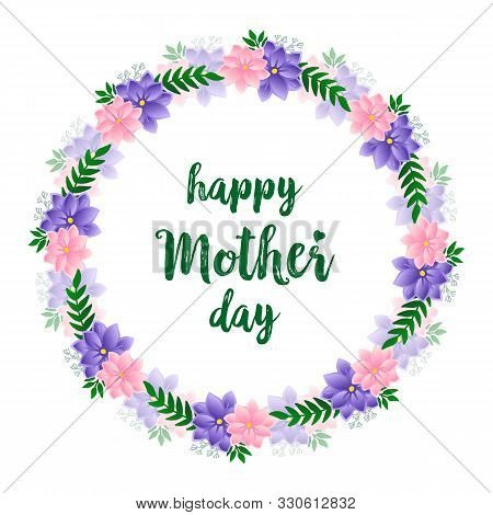 Decoration Of Colorful Flower Frame For Text Celebration Of Happy Mother Day. Vector