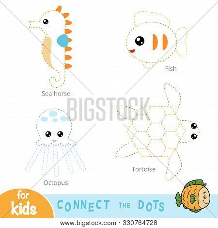 Connect The Dots, Education Game For Children. Set Of Sea Animals - Octopus, Tortoise, Fish, Sea Hor