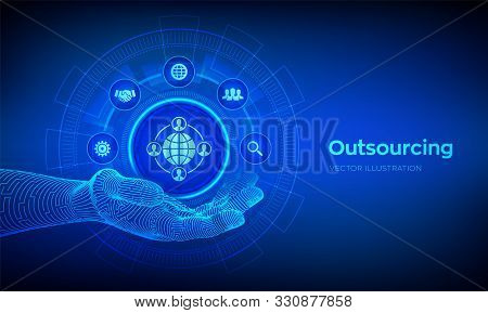 Outsourcing And Hr. Outsourcing Icon In Robotic Hand. Social Network And Global Recruitment. Global