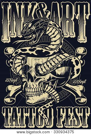Ink And Art Tattoo Fest Poster With Crossbones And Snake Entwined With Skull In Vintage Monochrome S