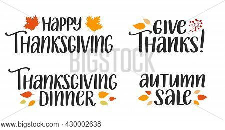 Set Of Thanksgiving Lettering Quotes. Happy Thanksgiving, Give Thanks, Thanksgiving Dinner, Autumn S