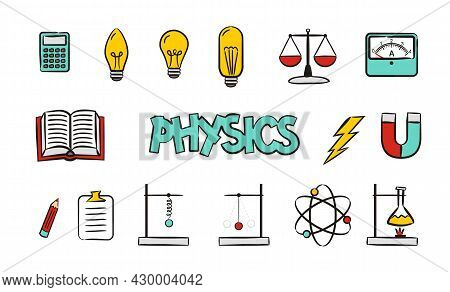Set Of Hand Drawn Physics School Icons. Pictograms Of Experiments, Scales, Molecules, Light Bulbs, M