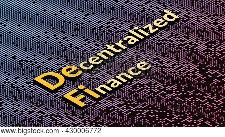 Defi - Decentralized Finance, Isometric Text On Fragmented Matrix Background. Ecosystem Of Financial