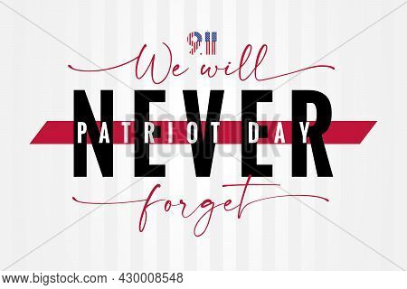 9/11, We Will Never Forget Patriot Day Usa Lettering Poster. National Day Of Remembrance, United Sta