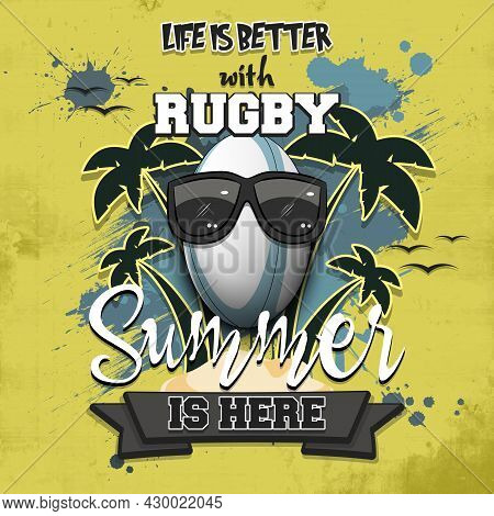 Life Is Better With Rugby. Summer Is Here