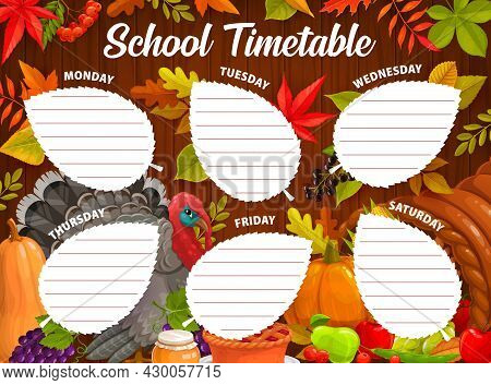 Education School Timetable Schedule. Thanksgiving And Autumn Harvest Vector Template With Cartoon Tu