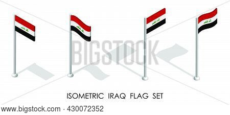 Isometric Flag Of Republic Of Iraq In Static Position And In Motion On Flagpole. 3d Vector