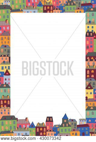 Rectangular Frame With City Houses. Urban Background With Colorful Windows, Roofs And Doors Of Build