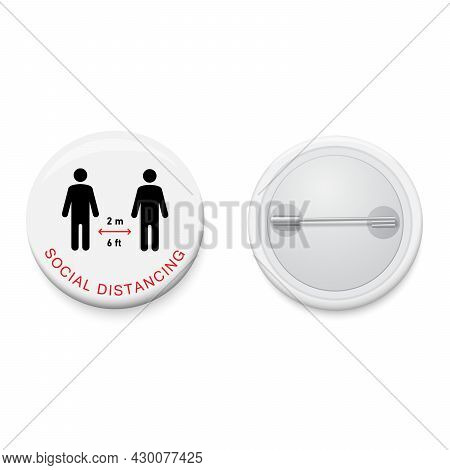 White Button Badge With Campaign Social Distancing 2m Or 6 Ft. Realistic Pin Button. Vector And Illu