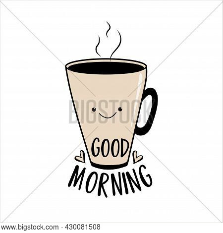 Good Morning - Happy Greeting With Smiley Coffee Mug, Isloated On White Backgound.