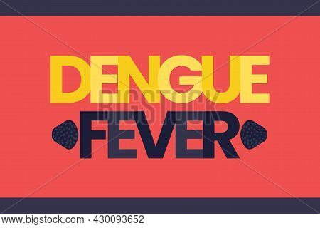 Dengue Fever Flat Typography Text. Medical Concept. Dengue Infected Fever Disease.