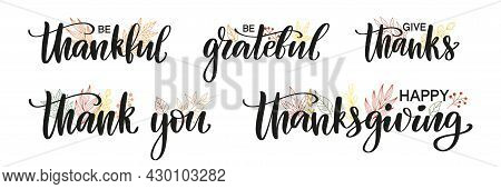 Set Of Modern Thanksgiving Calligraphy Decorated By Line Art Leaves. Happy Thanksgiving, Be Grateful