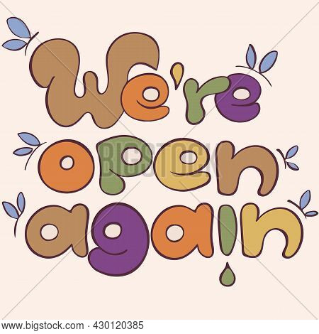 We're Open Again Sign In Soft Beige Pastel Colors. Lettering Sign For Customers About Re-opening Of