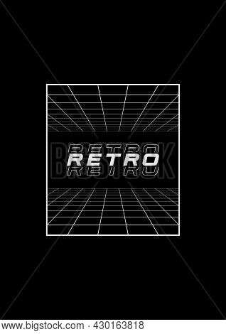 Retrowave T-shirt And Apparel Design With Perspective Grids Going To The Horizon And Trendy Inscript
