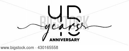 45 Years Anniversary Emblem. Anniversary Badge Or Label. 45th Celebration And Congratulation Design