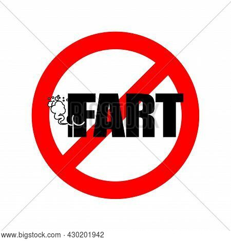 Stop Fart. Ban Farting. Red Prohibition Road Sign.