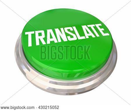 Translate Button Easy Fast Translation Service Different Languages 3d Illustration