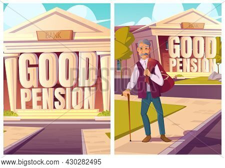 Good Pension, Fund Savings Cartoon Posters. Happy Pensioner With Money Sack Leave Bank. Long-term Ca