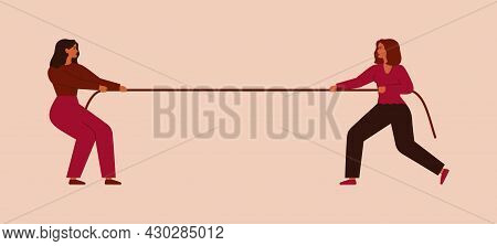 Two Women Tug Of War And Look At Each Other. Businesswomen Pull Of Rope Or Compete For Something. Co