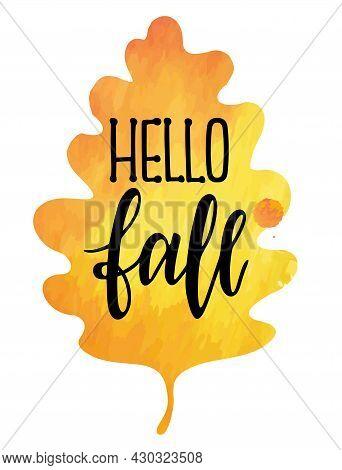 The Inscription Hello Fall . Unique Handcrafted Typography. Hello Fall Lettering. Hand Lettering Vec