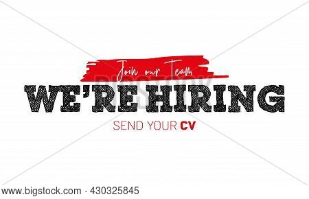 Hiring Recruitment Open Vacancy Design Info Label Template. Business Concept With Text We Are Hiring
