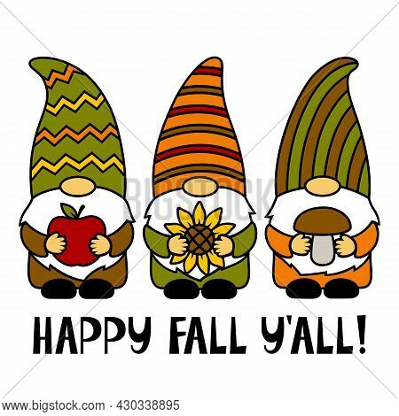 Happy Fall You All. Gnomes with apple, sunflower, mushroom. Thanksgiving Day. Vector illustration. Funny characters. Autumn symbols. Isolated on white background. For T-shirts, paper cut, postcards.
