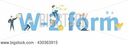 Form W-2, Wage And Tax Statement. Concept With Keywords, People And Icons. Flat Vector Illustration.
