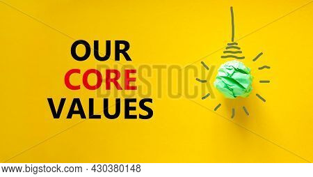 Our Core Values Symbol. Green Shining Light Bulb Icon. Words 'our Core Values'. Beautiful Yellow Bac