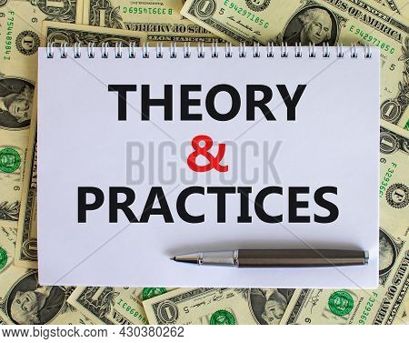 Theory And Practice Symbol. Words 'theory And Practice' On White Note. Beautiful Background From Dol