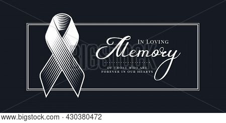 In Loving Memory Of Those Who Are Forever In Our Hearts Text And Abstract Line Drawing Ribbon Sign I