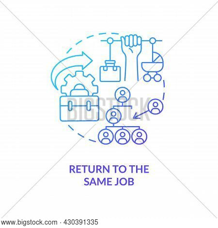 Return To Same Job Blue Gradient Icon. Get Back To Workplace Abstract Idea Thin Line Illustration. S
