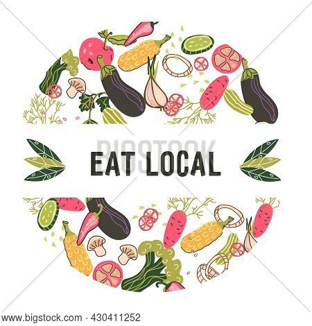 Eat Local Emblem Or Label With Fresh Vegetables, Flat Cartoon Vector Illustration Isolated On White