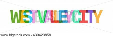 West Valley City. The Name Of The City On A White Background. Vector Design Template For Poster, Pos