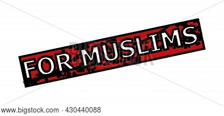 Red And Black For Muslims Rectangle Seal. For Muslims Title Is Inside Rectangle Shape. Rough For Mus