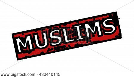 Red And Black Muslims Rectangle Seal Stamp. Muslims Text Is Inside Rectangle Shape. Rough Muslims Se