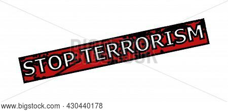 Red And Black Stop Terrorism Rectangle Seal Stamp. Stop Terrorism Title Is Inside Rectangle Shape. R