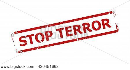 Red Stop Terror Rectangle Frame Badge. Stop Terror Text Is Inside Rectangle Frame. Rough Stop Terror