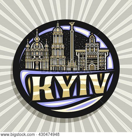 Vector Logo For Kyiv, Black Decorative Label With Outline Illustration Of Famous Historical Kyiv Cit